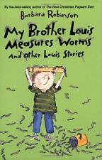 My Brother Louis Measures Worms: And Other Louis S