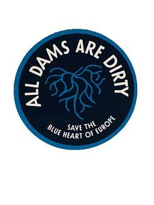 Patagonia All Dams Are Dirty Logo Sticker Aware SaveThe Blue Heart of Europe