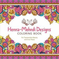 Henna-Mehndi Designs Coloring Book: For Transcendent Beauty and Inner Peace (Se