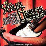 SEXUAL HEALING LOVE SONGS OF THE 80S - CINDERELLA, TAYLOR DAYNE, MARVIN GAYE, WA