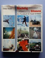 Richtig sehen - Lebendig filmen Ein Praxisbuch für Super-8-Filmer 1977 212 S.