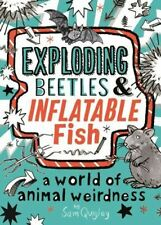 Exploding Beetles and Inflatable Fish by Tracey Turner
