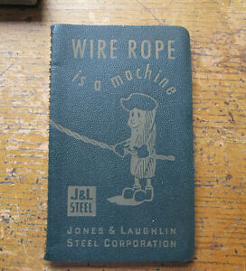 Vintage 1949 Wire Rope Technical Manual/Book J&L Steel Corp