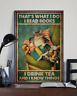 Cat That's What I Do I Read Books I Drink Tea And Know Things Poster No Frame