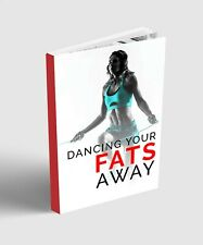 Dancing Your Fats Away EBOOK PDF HIGH QUALITY with Resell Rights Ebooks