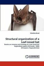 Structural organization of a Leaf-nosed bat: Studies on anatomy and histology of