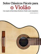 Solos Clássicos Fáceis para o Violão : Com Canções de Bach, Mozart,...