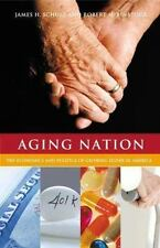 Aging Nation : The Economics and Politics of Growing Older in America by...