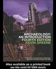 Archaeology: An Introduction By Kevin Greene, Kevin Dr Greene