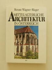 Mittelalterliche Architektur in Österreich Renate Wagner-Rieger