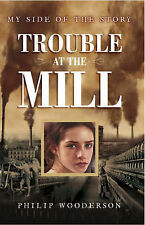 Very Good, My Side of the Story: Trouble at the Mill, Wooderson, Philip, Book