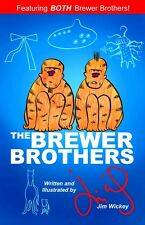 The Brewer Brothers - Written and Illustrated by Jim Wickey NEW