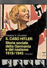 IL CASO HITLER STORIA SOCIALE DELLA GERMANIA DEL NAZISMO 1918-1945 GRUNFELD sc21