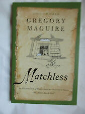 Matchless by Gregory Maguire~1st Ed/pr~NEW~LBDBE