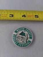 Vintage MASON COUNTY FOREST FESTIVAL 1967 RARE pin button pinback *QQ1