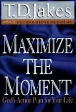 Maximize the Moment Jakes, T. D. Hardcover