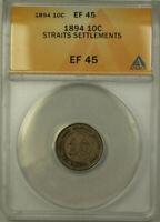 1894 East India Company Straits Settlement 10 Cent ANACS EF 45