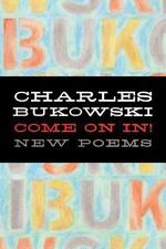 Come on In! by Charles Bukowski (2007, Paperback)
