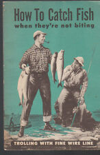 How to Catch Fish When They're Not Biting 1950 International Nickel Co