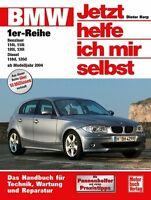 BMW 1er Reihe ab 04 Reparatur-Handbuch Reparaturbuch Jetzt helfe ich mir selbst