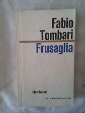 Frusaglia - Fabio Tombari - Ed. Mondadori - 1961 - Narrativa - Copia autografata