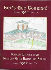 DOWNINGTOWN PA 2005 SHAMONA CREEK ELEMENTARY SCHOOL COOK BOOK *LET'S GET COOKING