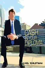 Cash in Your Diploma: Graduate with Your Dream Job (Paperback or Softback)