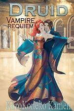 Druid Vampire Requiem by KuroKoneko Kamen (2016, Paperback)