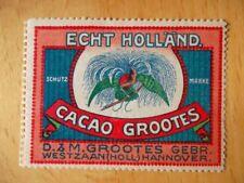 (1066) Reklamemarke Echt Holländ. Cacao Grootes
