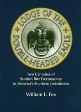 Lodge of the Double-Headed Eagle : Two Centuries of Scottish Rite Freemasonry in