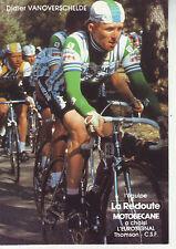 CYCLISME carte  cycliste DIDIER VANOVERSCHELDE équipe LA REDOUTE MOTOBECANE 1982