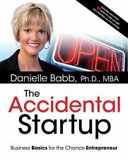 The Accidental Startup: How to Realize Your True Potential by Becoming Your Own