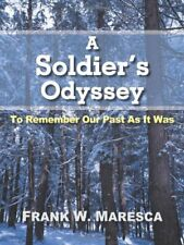 A Soldier's Odyssey: To Remember Our Past as It Was.by Maresca, W. New.#