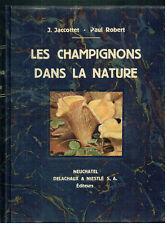 JACCOTTET J. et Robert  Paul - LES CHAMPIGNONS DANS LA NATURE 1925