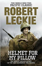Helmet for my Pillow: The World War Two Pacific Classic, Robert Leckie   Paperba