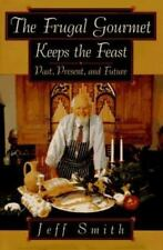 The Frugal Gourmet on Food and Theology : Keeps the Feast by Jeff Smith (1995, H