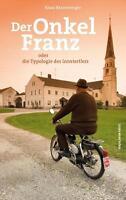 Der Onkel Franz von Klaus Ranzenberger (2014, Gebundene Ausgabe)