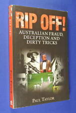 RIP OFF Paul Taylor AUSTRALIAN FRAUD DECEPTION AND DIRTY TRICKS true crime book#