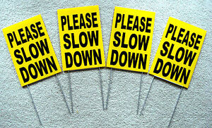 """(4) PLEASE SLOW DOWN  Coroplast SIGNS with stakes 8"""" x 12"""" Children Safety Sign"""