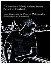A Collection of Badly Written Poems Posted on Facebook : Una Colección de...