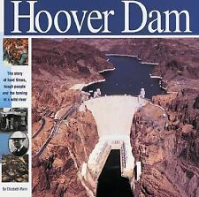 The Hoover Dam: The Story of Hard Times, Tough People and the Taming of a Wild R