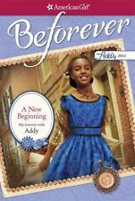 A New Beginning: My Journey With Addy (american Girl Beforever Journey): *New*