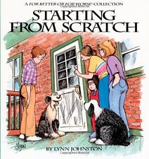 Starting from Scratch : A For Better or for Worse