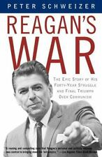 Reagan's War : The Epic Story of His Forty Year Struggle and Final Triumph...