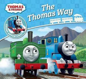 THE THOMAS WAY: Thomas & Friends Engine Adventures - Thomas Story Book - NEW