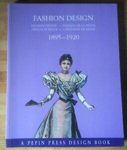 FASHION DESIGN 1895 - 1920 - JOOST HOLSCHER - 1999 FIRST PAPERBACK EDITION