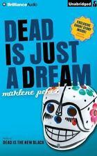Dead Is: Dead Is Just a Dream by Marlene Perez (2014, CD, Unabridged)