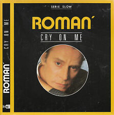 "7"" 45 TOURS FRANCE ROMAN' ""Cry On Me / Makin' Me Believe"" 1988"