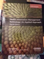 Health Information Management Technology: An Applied Approach Fourth Edition