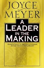 Leader in the Making : Essentials to Being a Leader after God's Own Heart
